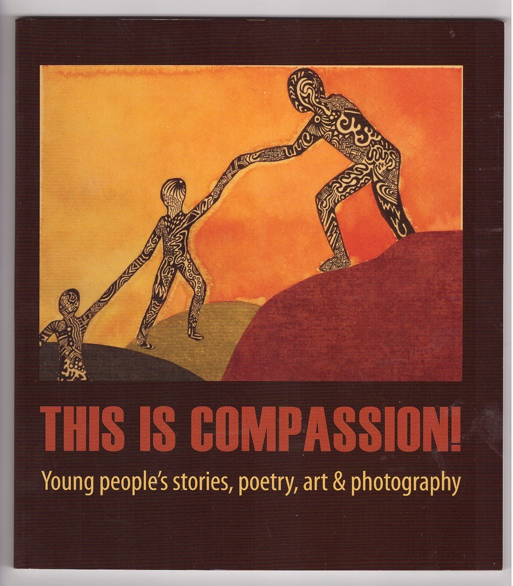 Image for This Is Compassion Young people's stories, poetry, art & photography