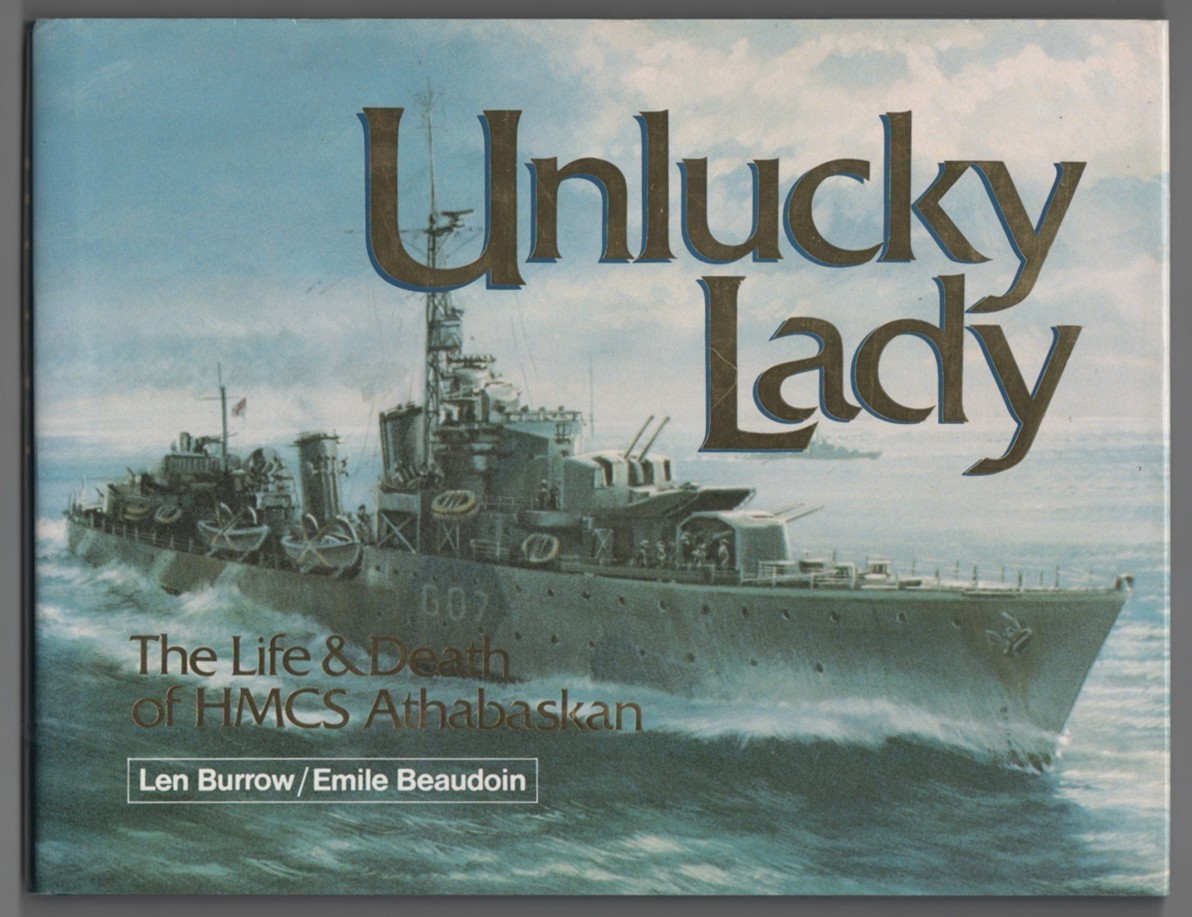 Image for Unlucky Lady The Life and Death of HMCS Athabaskan