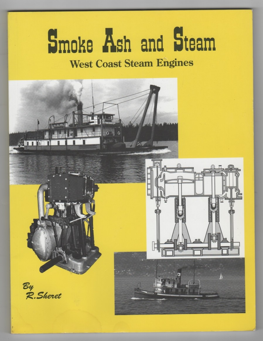 Image for SMOKE ASH AND STEAM, Steam Engines on the West Coast of North America