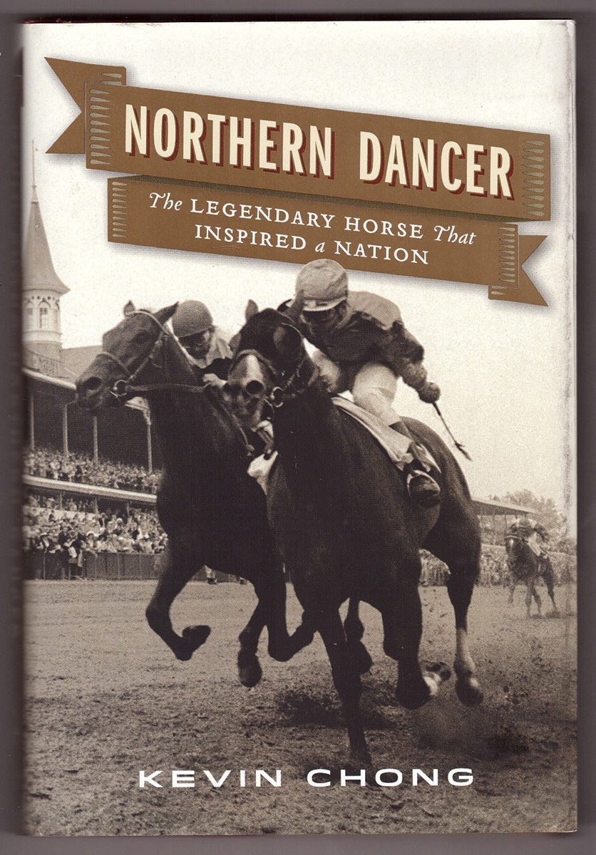 Image for Northern Dancer  The Legendary Horse That Inspired a Nation