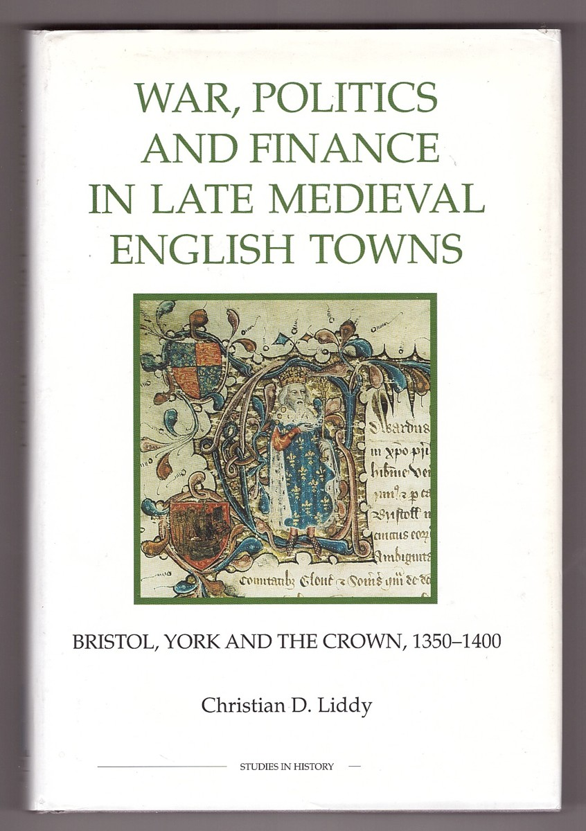 Image for War, Politics and Finance in Late Medieval English Towns  Bristol, York and the Crown, 1350-1400