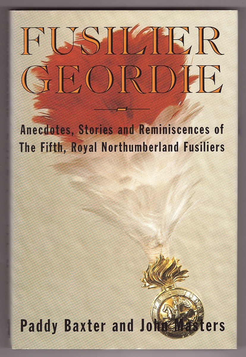 Image for Fusilier Geordie; Anecdotes, Stories & Reminiscences of The Fifth, Royal Northumberland Fusiliers