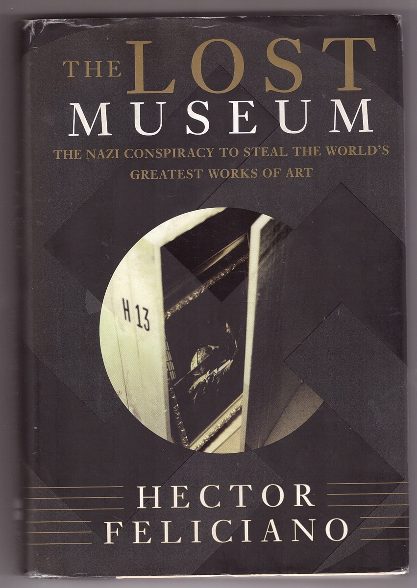 Image for The Lost Museum  The Nazi Conspiracy To Steal The World's Greatest Works Of Art