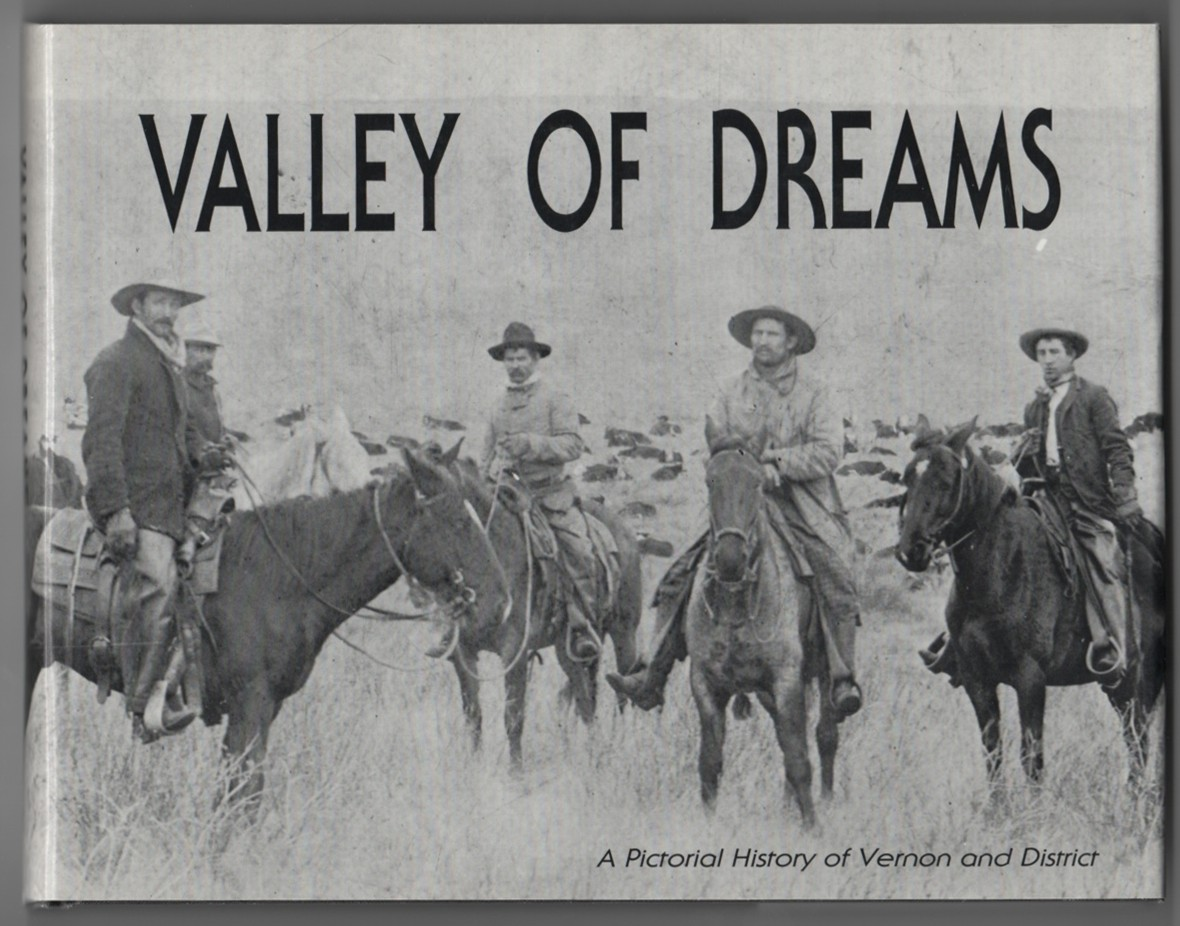 Image for Valley of Dreams A Pictorial  History of Vernon and District