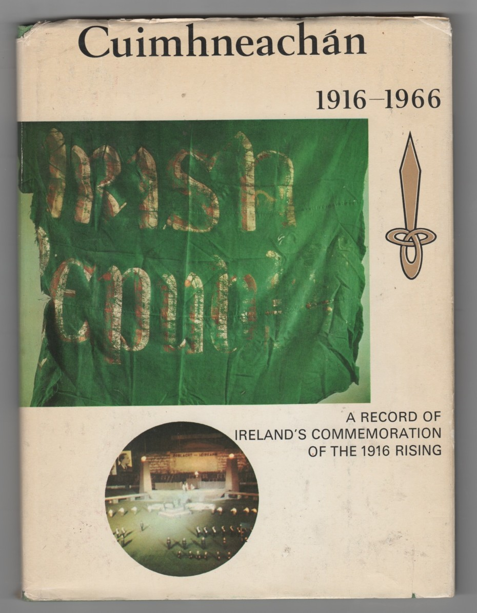 Image for Cuimhneachán 1916-1966 A Record of Ireland's Commemoration of the 1916 Uprising
