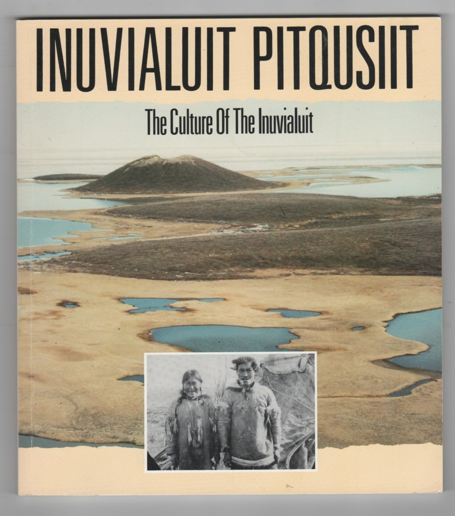 Image for Inuvialuit Pitqusiit The Culture Of The Inuvialuit