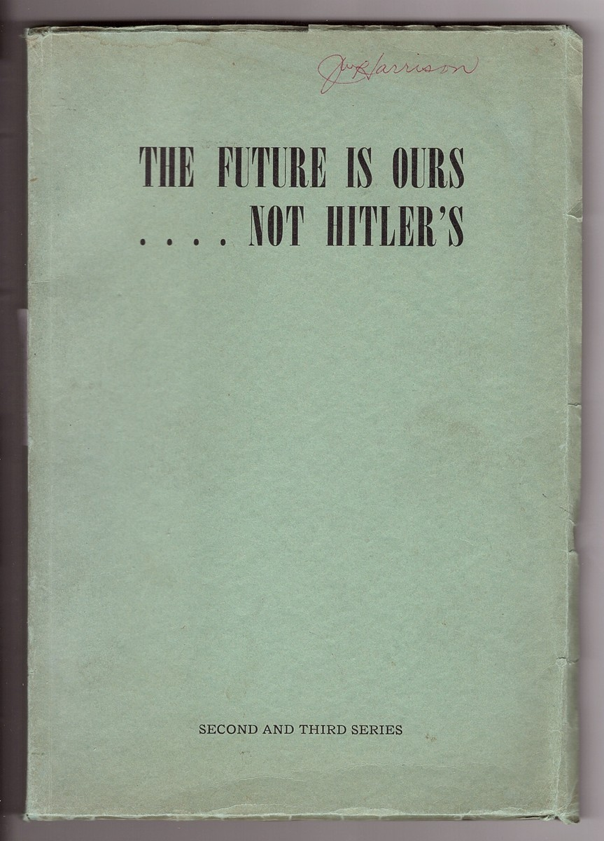 Image for The Future is Ours... Not Hitler's - Second and Third Series
