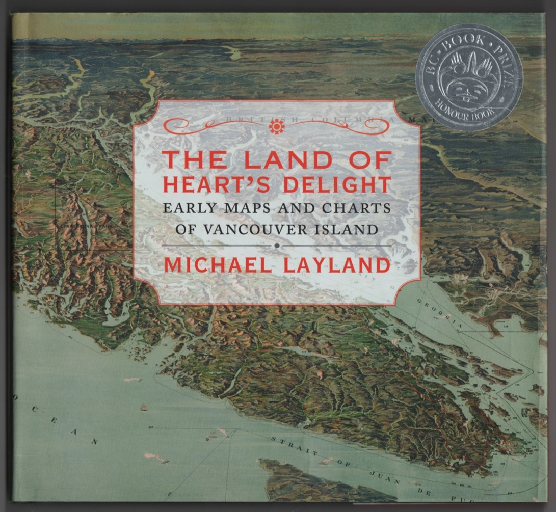 Image for The Land of Heart's Delight  Early Maps and Charts of Vancouver Island