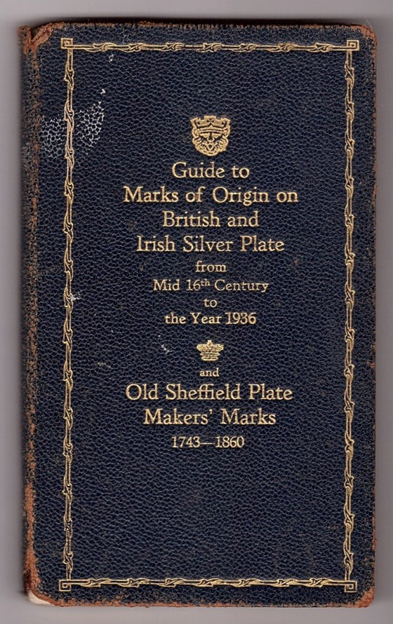 Image for British and Irish Silver Assay Office Marks, 1544-1936: Old Sheffield Plate Makers' Marks, 1743-1860