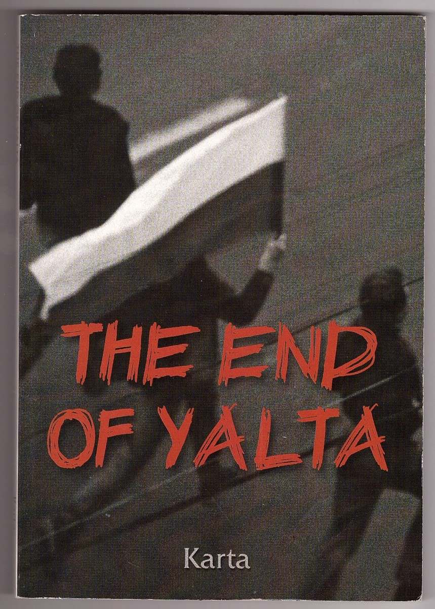 Image for The End of Yalta  Breakthrough in Eastern Europe 1989/90