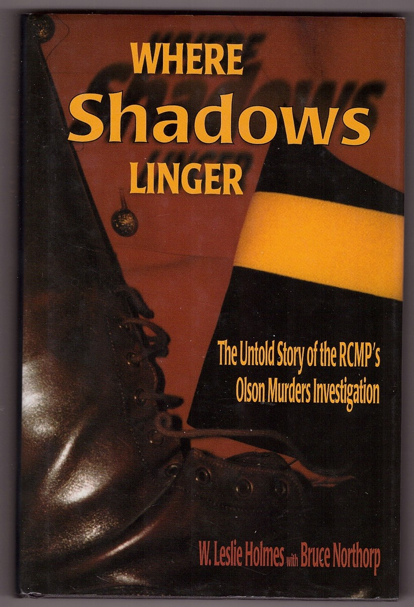 Image for Where Shadows Linger  The Untold Story of the RCMP's Olson Murders Investigation