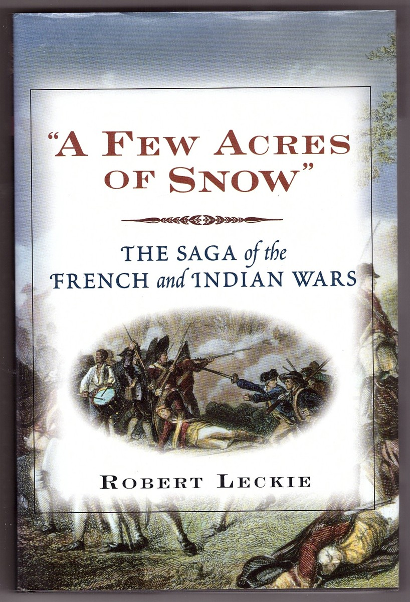 "Image for ""A Few Acres of Snow""  The Saga of the French and Indian Wars"