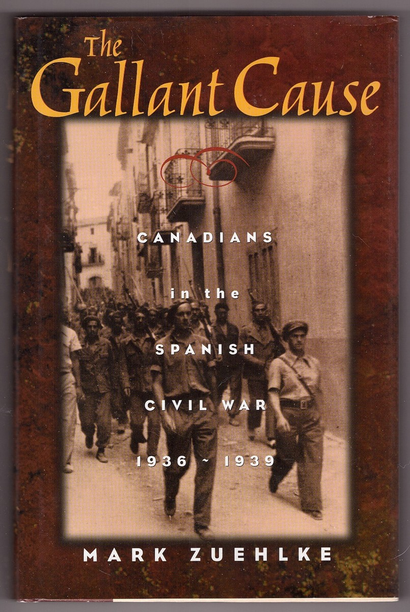 Image for The Gallant Cause  Canadians in the Spanish Civil War