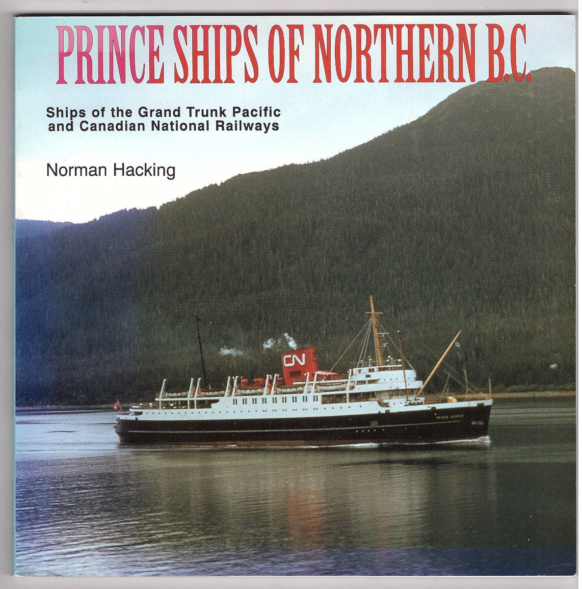 Image for Prince Ships of Northern BC  Ships of the Grand Trunk Pacific and Canadian National Railways
