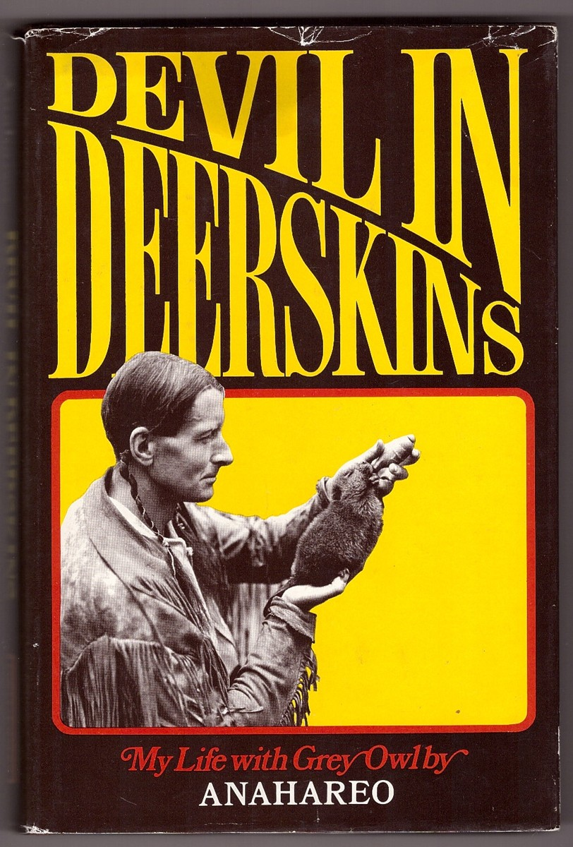 Image for Devil in Deerskins  My life with Grey Owl