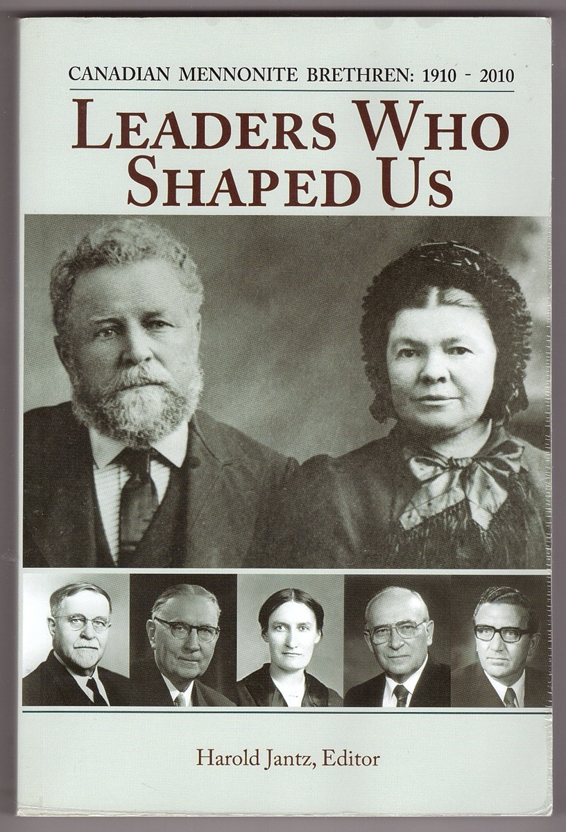 Image for Leaders Who Shaped Us; Canadian Mennonite Brethren 1910-2010