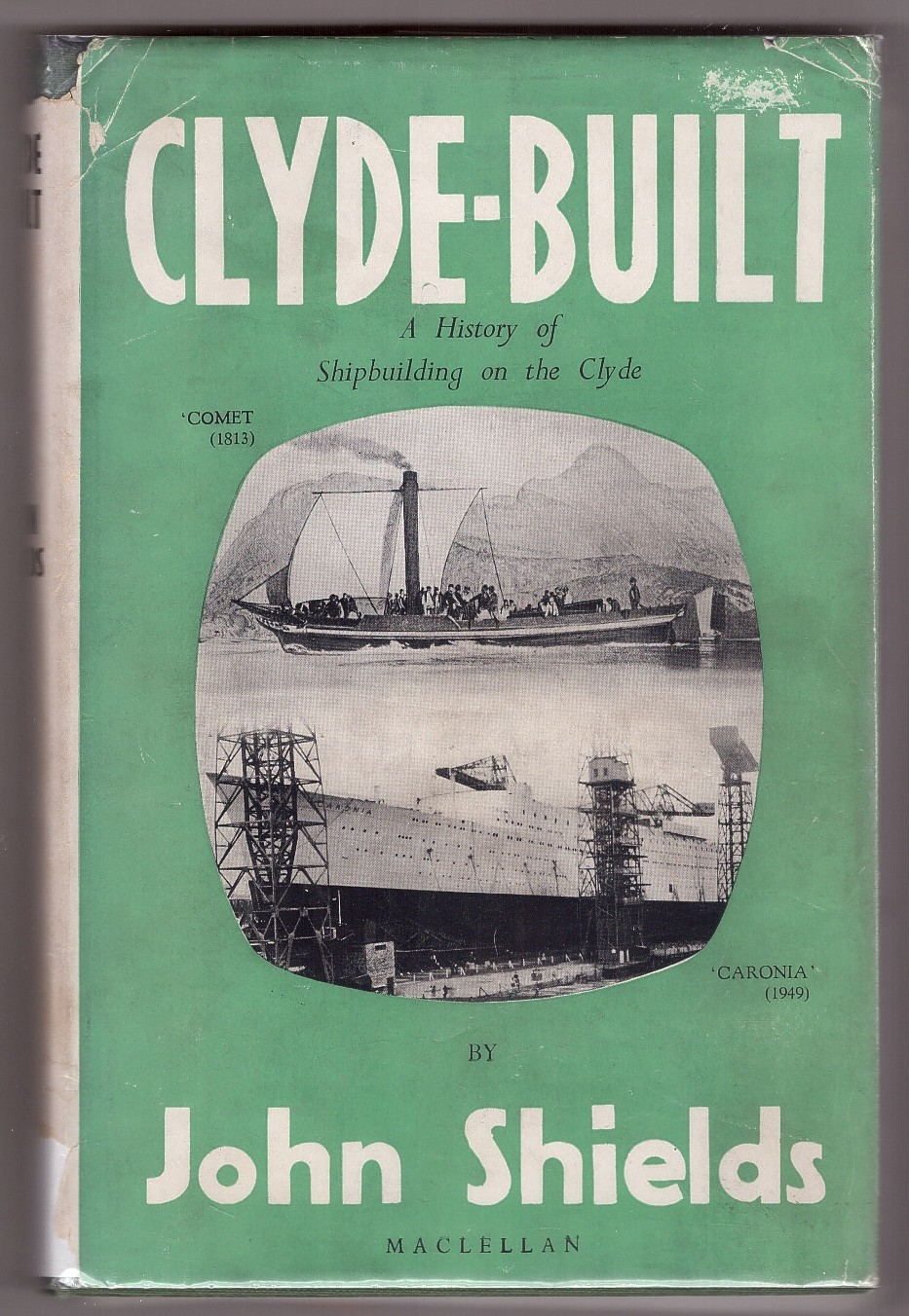 Image for Clyde Built   a history of shipbuilding on the River Clyde