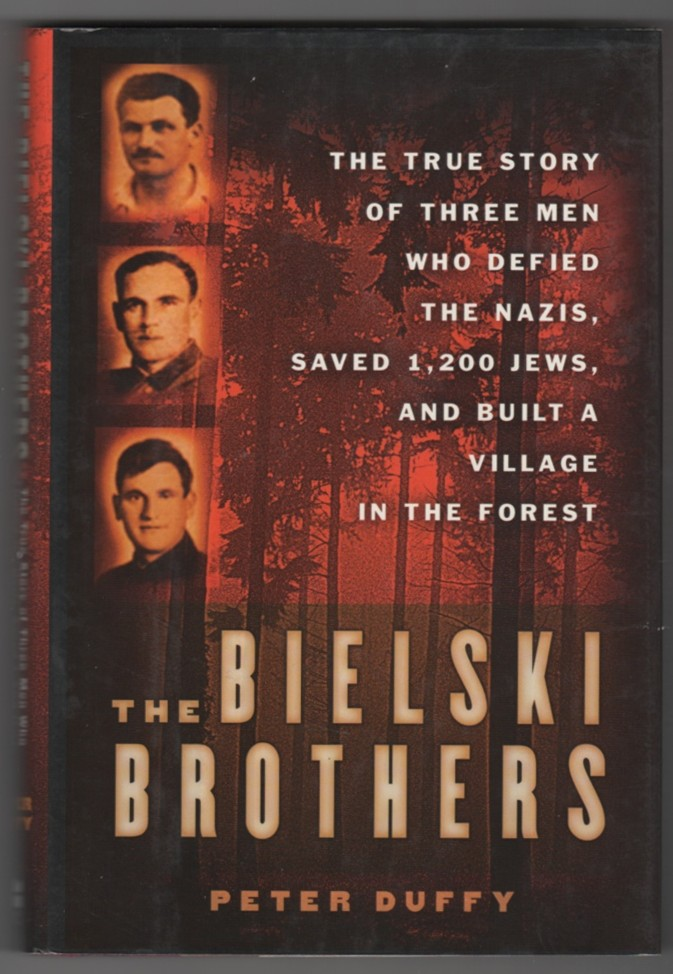 Image for The Bielski Brothers  The True Story of Three Men Who Defied the Nazis, Saved 1,200 Jews and Built a Village in the Forest