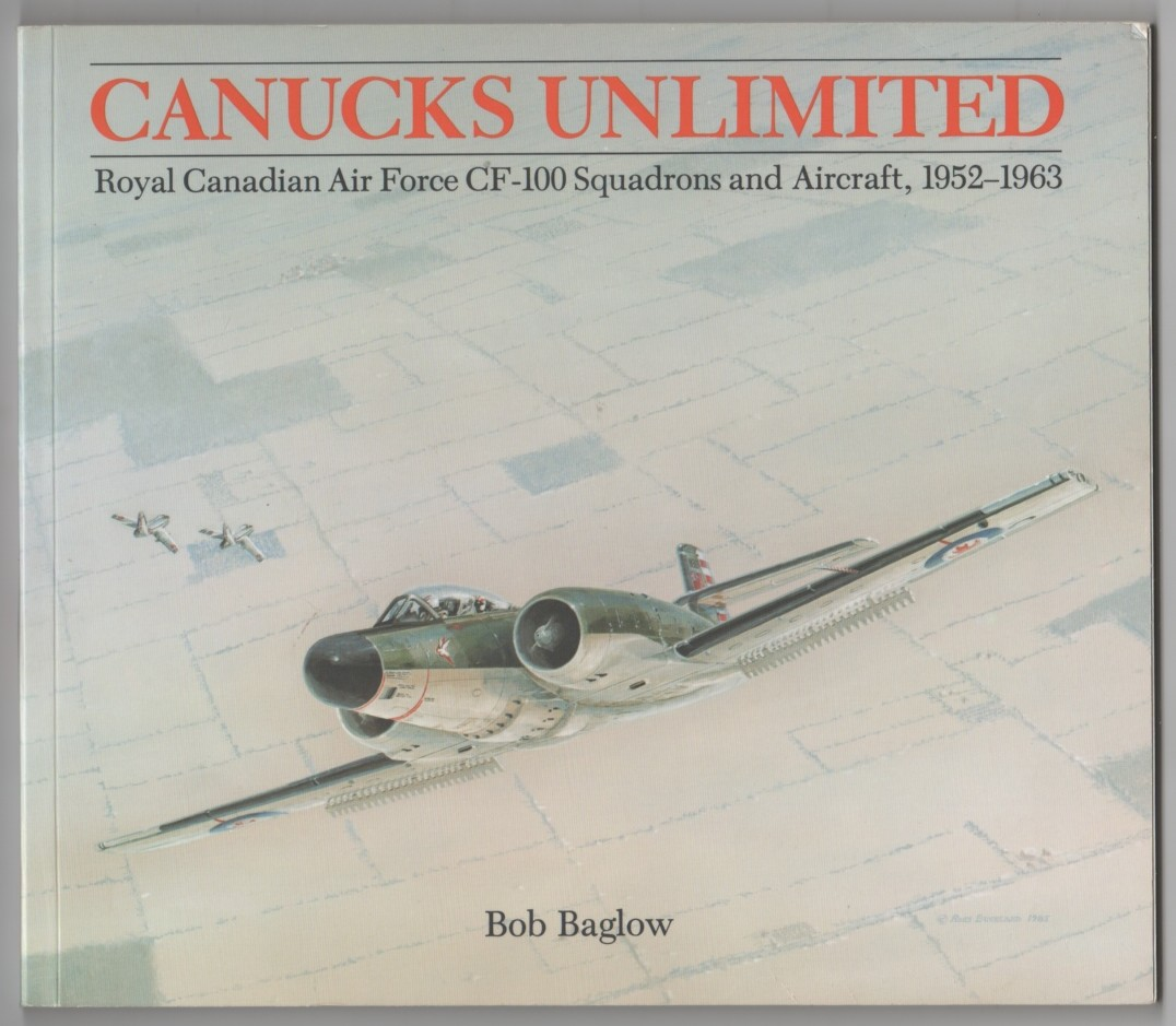 Image for Canucks Unlimited  Royal Canadian Air Force CF-100 Squadrons and Aircraft, 1952-1963