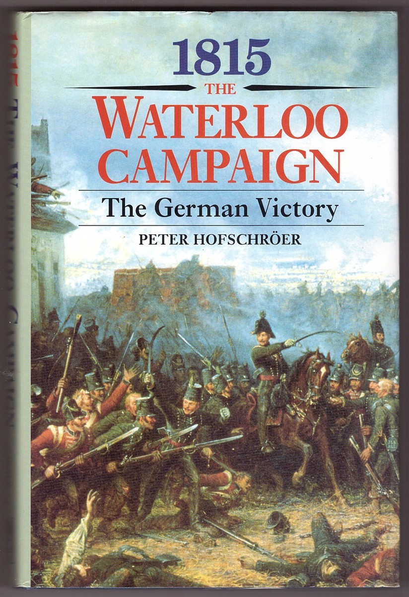 Image for 1815 The Waterloo Campaign   The German Victory: From Waterloo to the Fall of Napoleon
