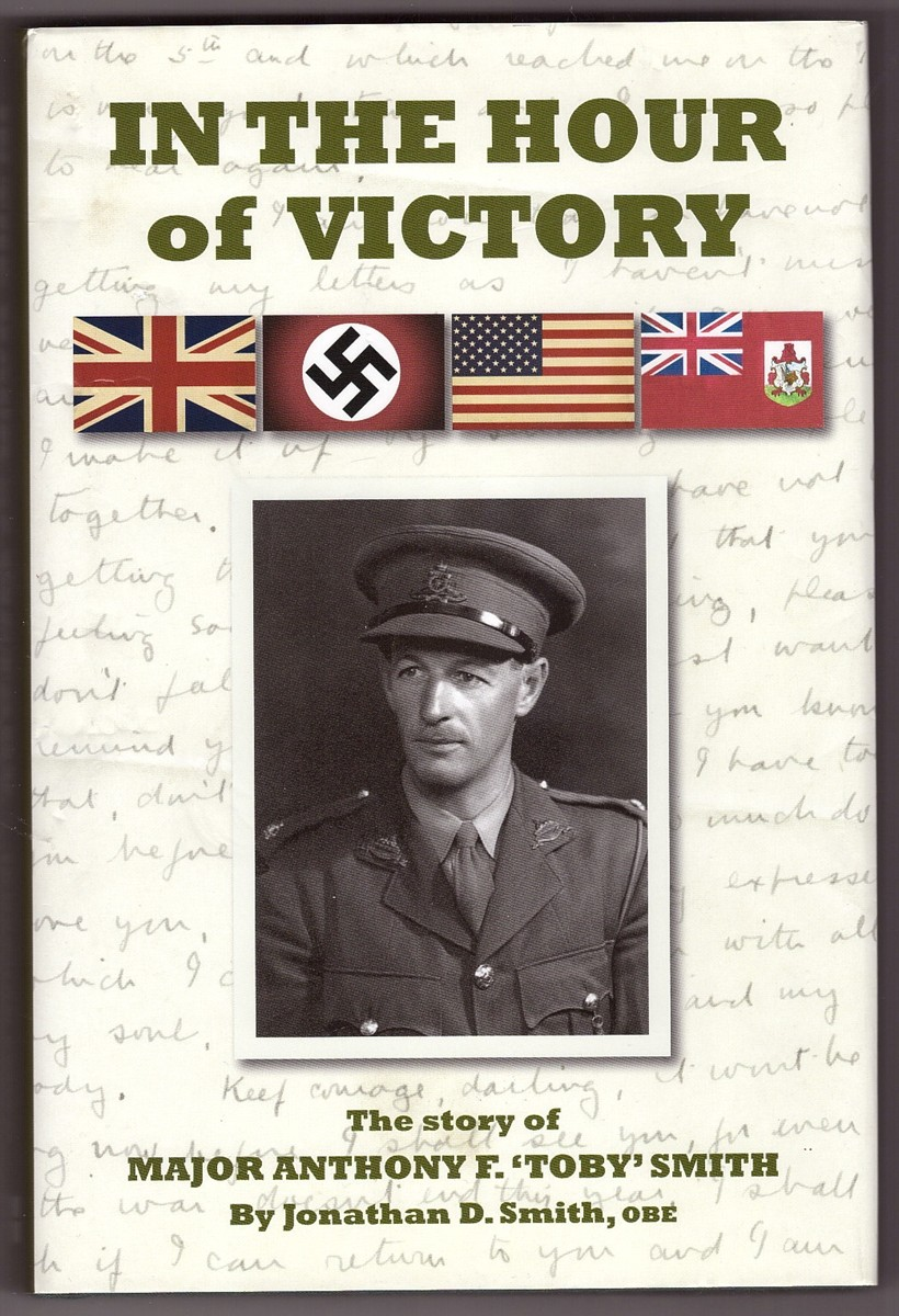 Image for In The Hour of Victory The story of Major Anthony F. 'Toby' Smith