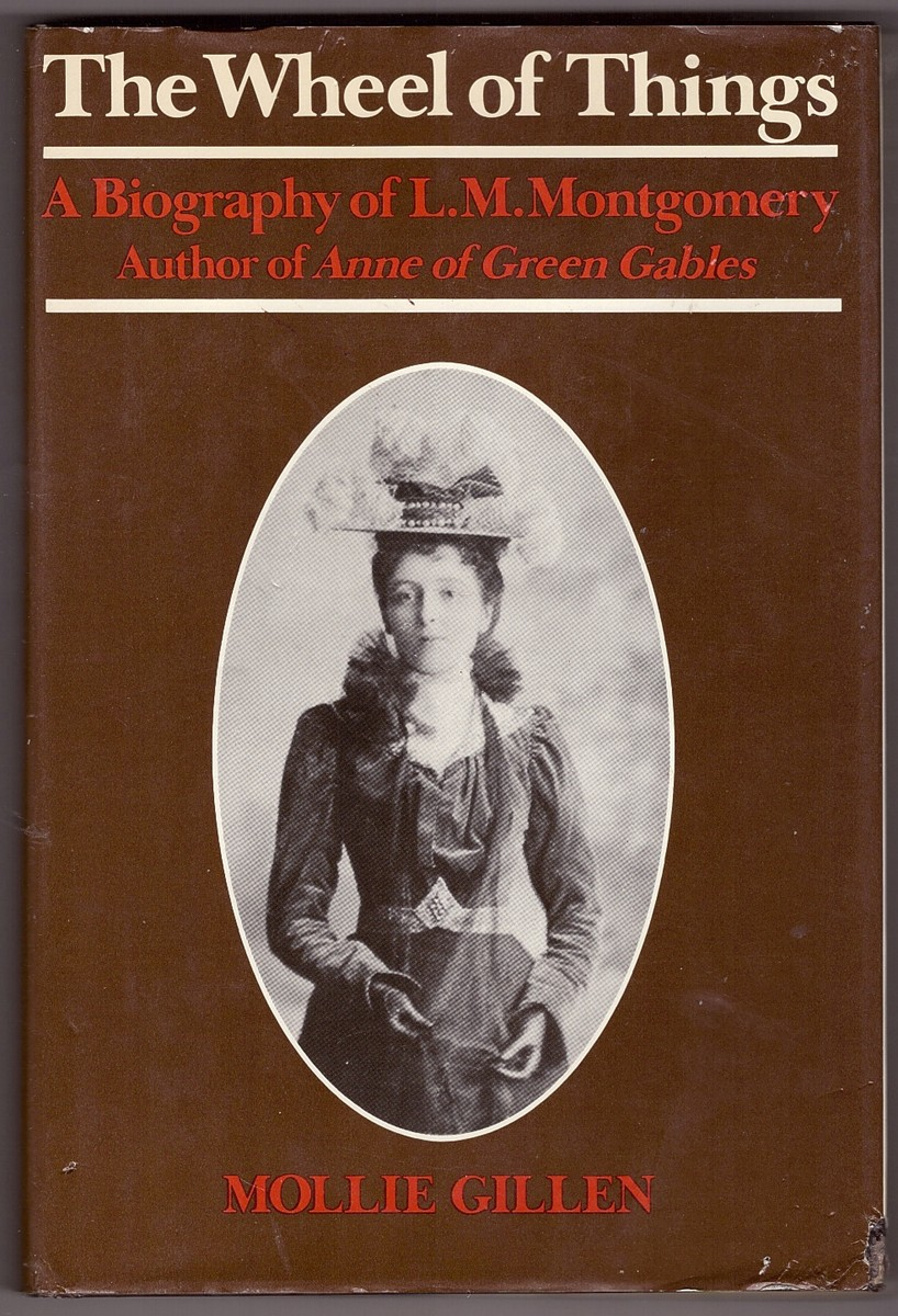 Image for The Wheel of Things  A biography of L. M. Montgomery, author of Anne of Green Gables