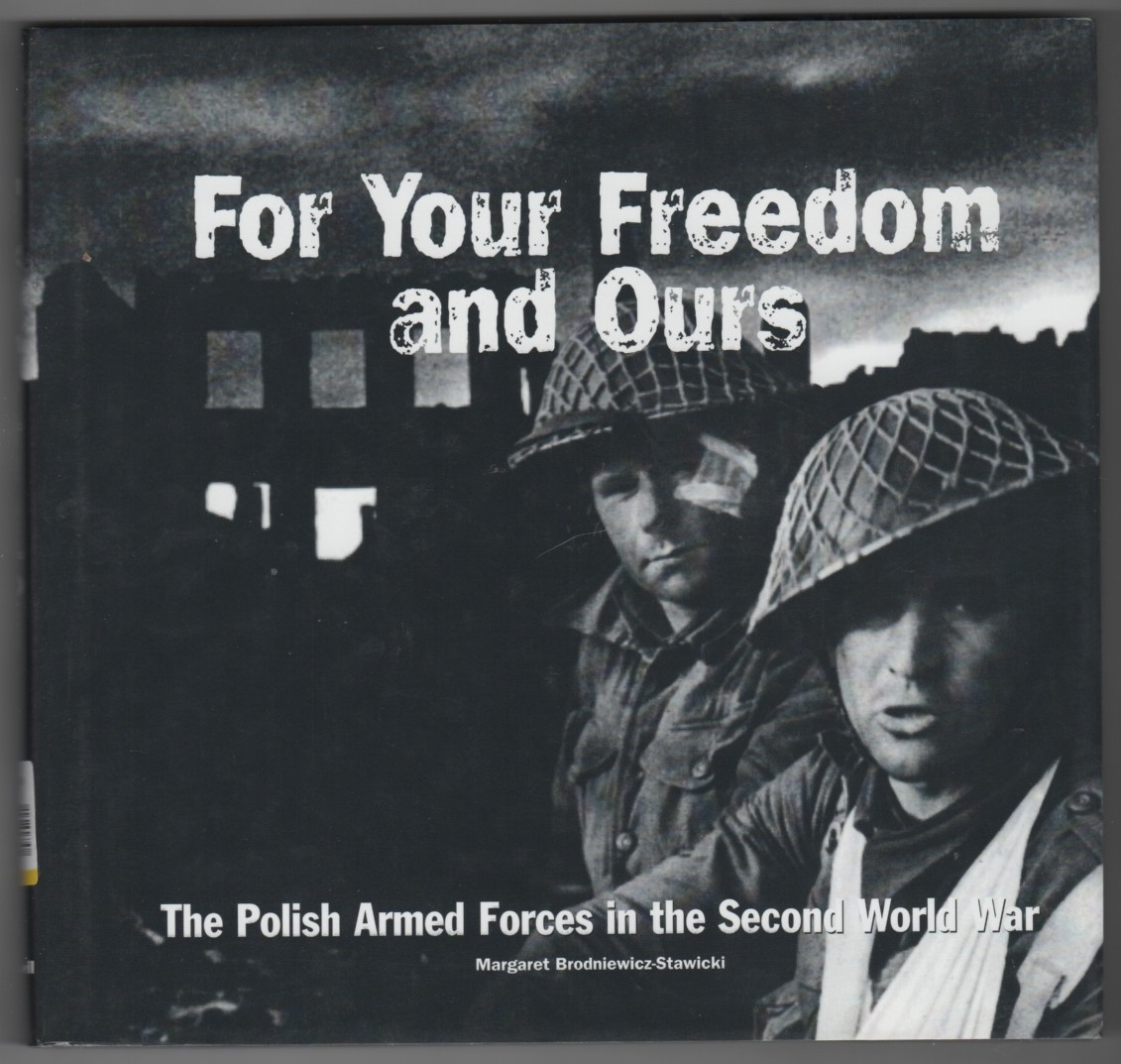 Image for For Your Freedom and Ours  The Polish Armed Forces in the Second World War