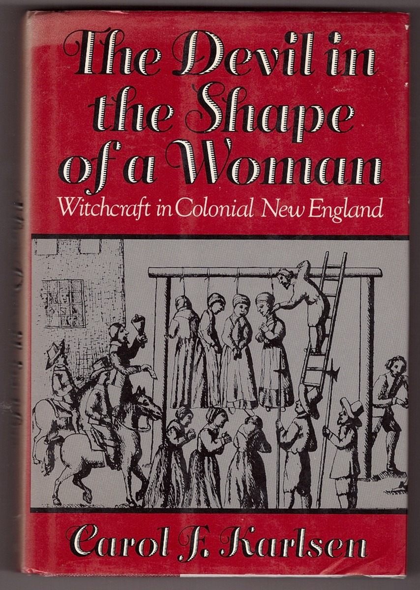 Image for The Devil in the Shape of a Woman  Witchcraft in Colonial New England