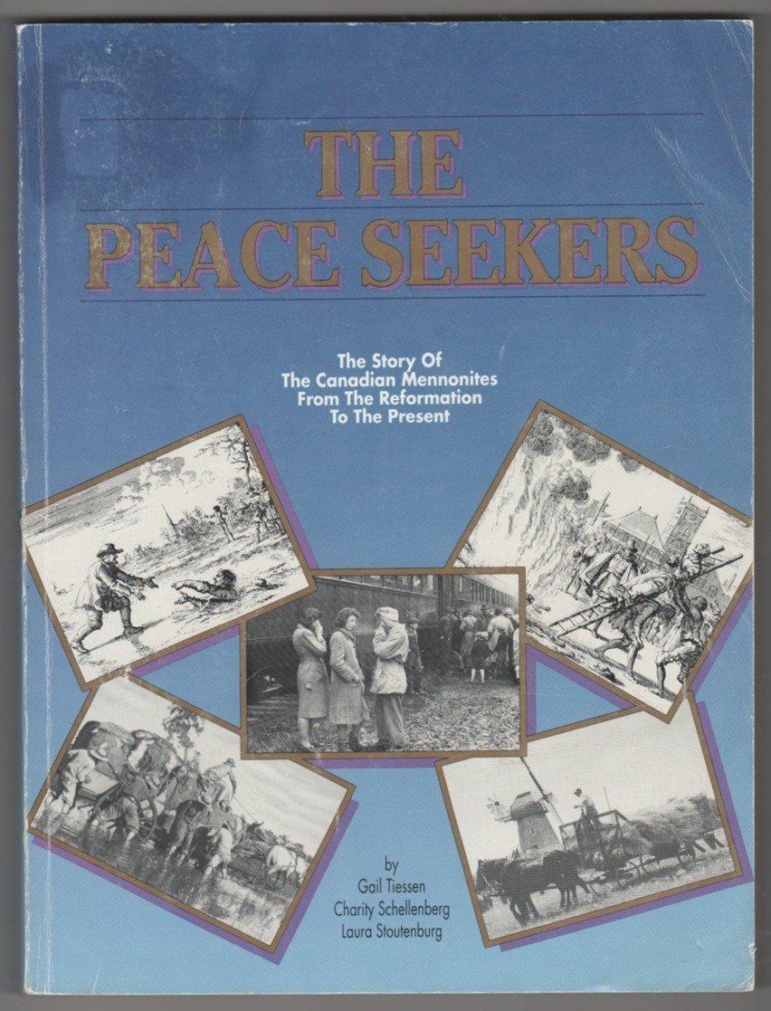Image for The Peace Seekers   The Story of the Canadian Mennonites from the Reformation to the Present