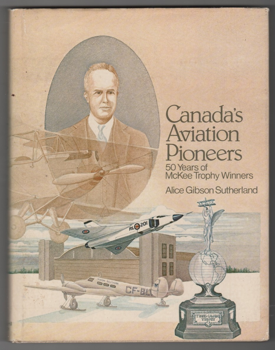Image for Canada's Aviation Pioneers  50 Years of McKee Trophy Winners