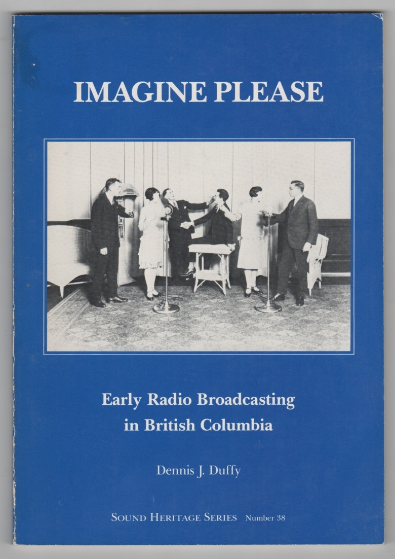Image for Imagine Please  Early radio broadcasting in British Columbia