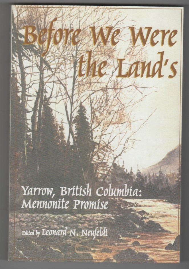 Image for Before We Were the Land's  Yarrow, British Columbia: Mennonite Promise