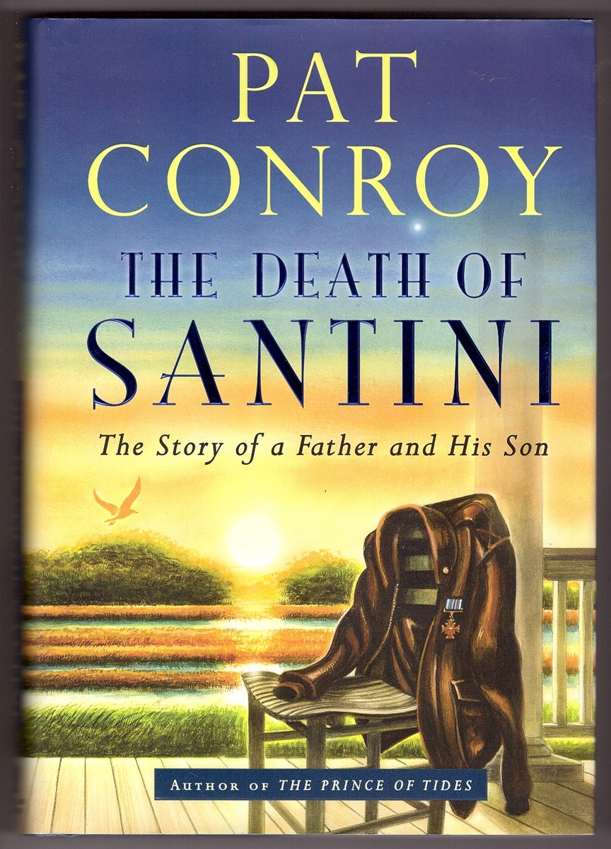 Image for The Death of Santini  The Story of a Father and His Son