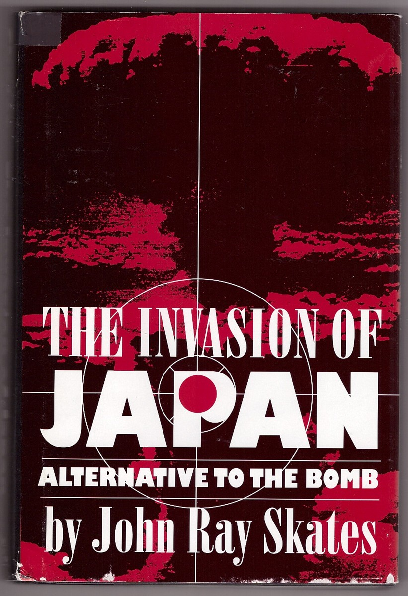 Image for The Invasion of Japan  Alternative to the Bomb