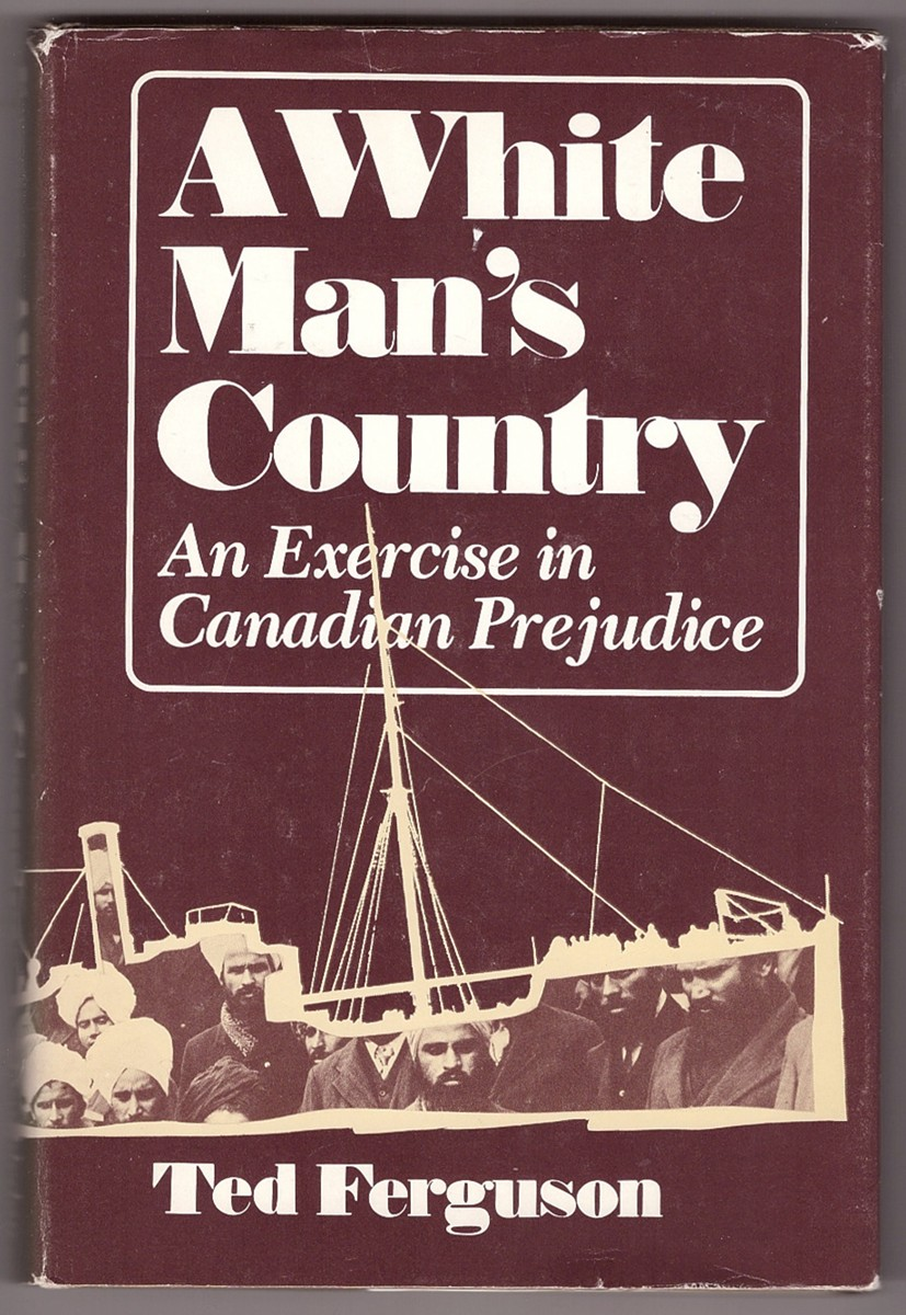 Image for A White Man's Country  An Exercise in Canadian Prejudice