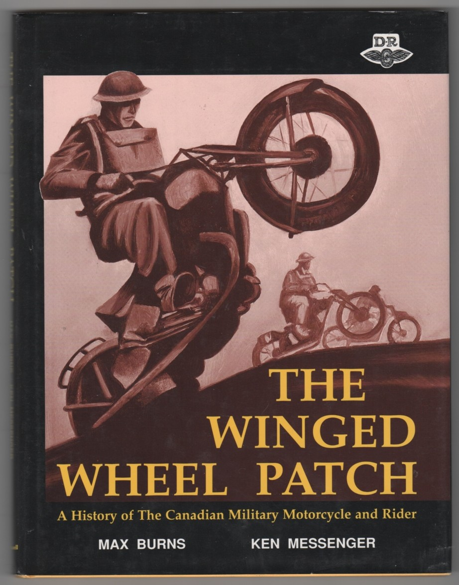 Image for The Winged Wheel Patch  A History of the Canadian Military Motorcycle and Rider
