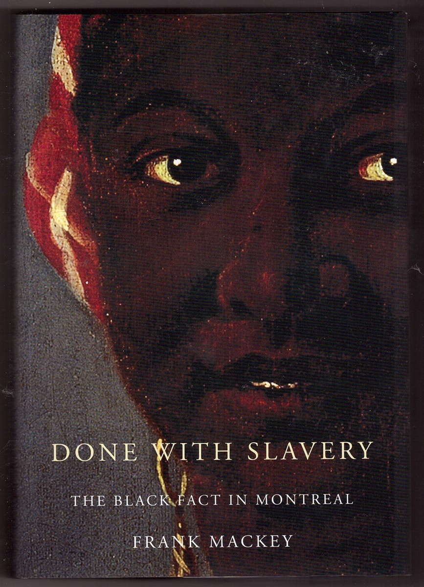 Image for Done with Slavery  The Black Fact in Montreal, 1760-1840
