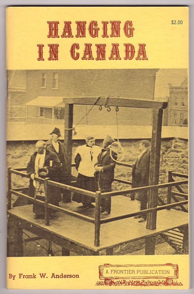 Image for A Concise History of Capital Punishment in Canada,   Hanging in Canada
