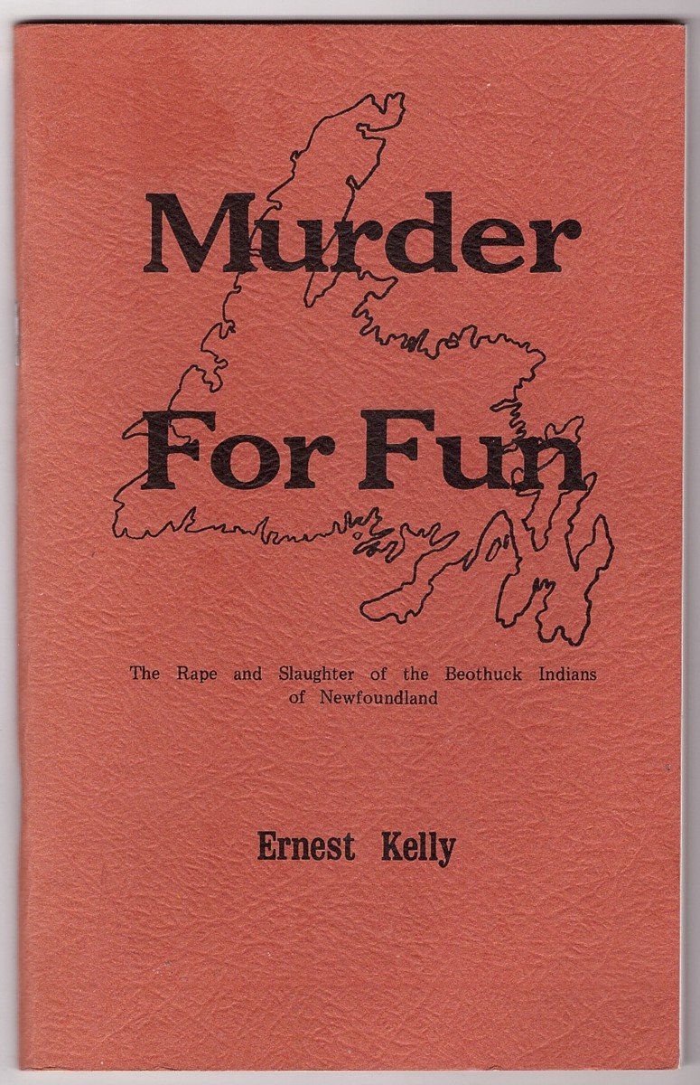 Image for Murder For Fun The Rape and Murder of the Beothuck Indians of Newfoundland