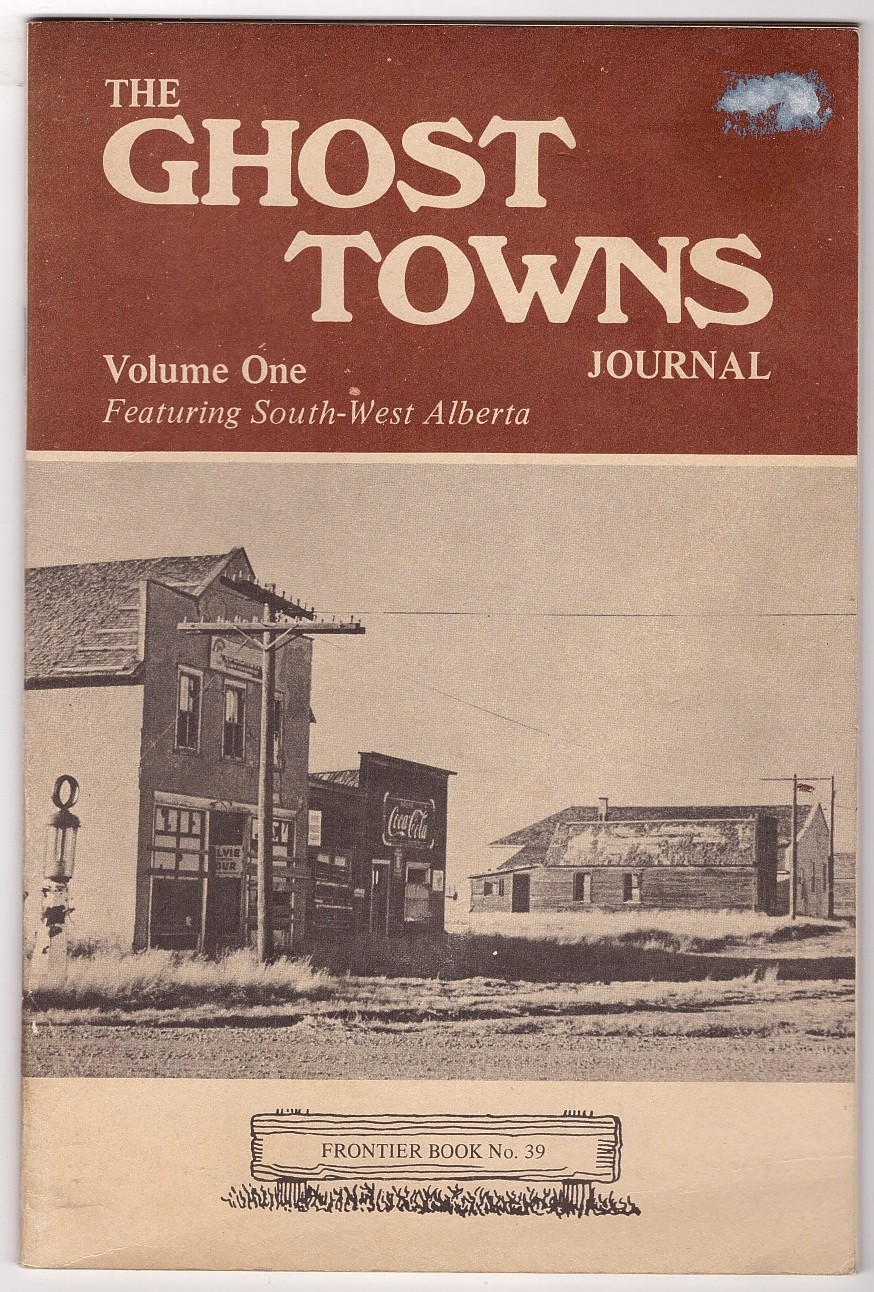 Image for The Ghost Town Journals The Dead and Dying Ghost Towns of South-West Alberta