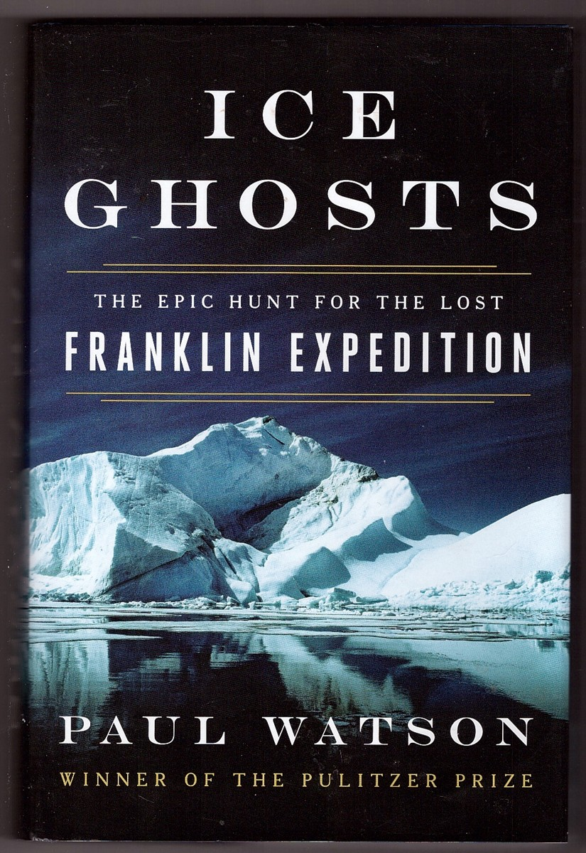 Image for Ice Ghosts  The Epic Hunt for the Lost Franklin Expedition