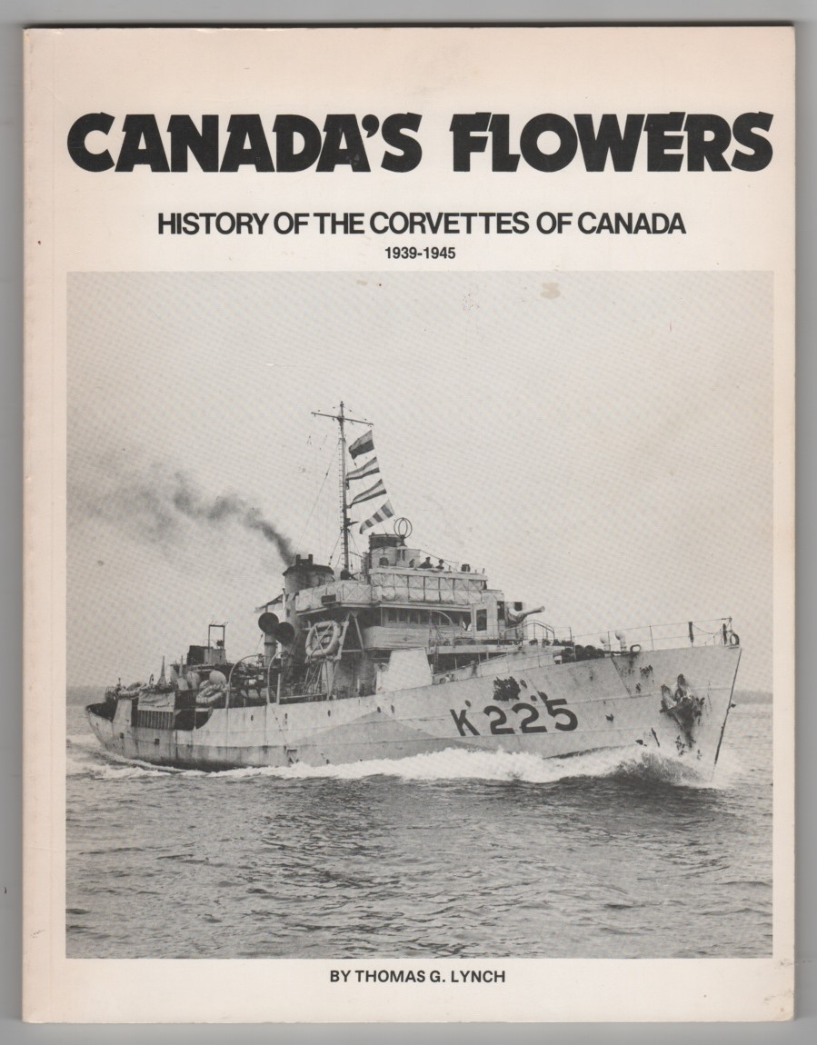 Image for Canada's Flowers History of the Corvettes of Canada, 1939-1945