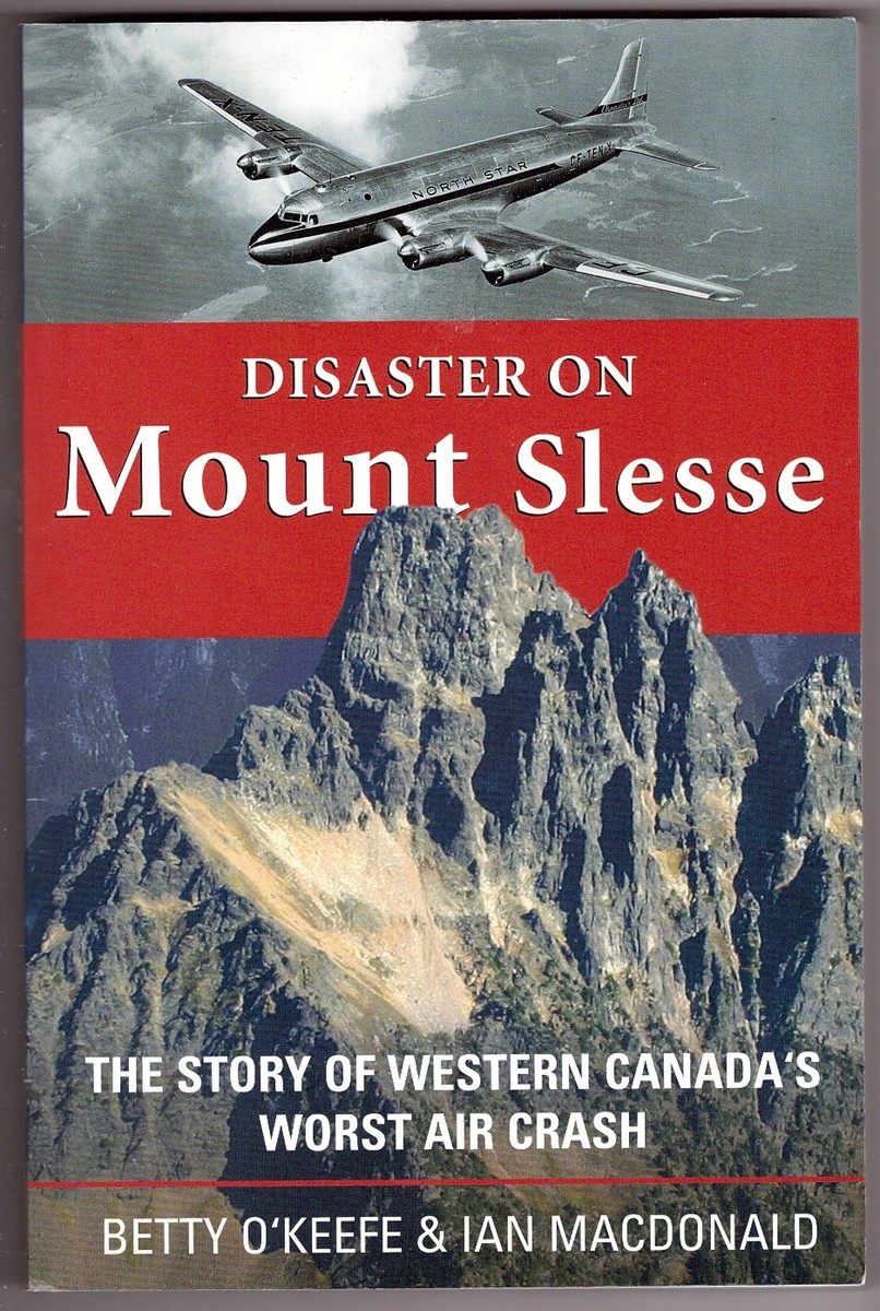 Image for Disaster on Mount Slesse The Story of Western Canada's Worst Air Crash