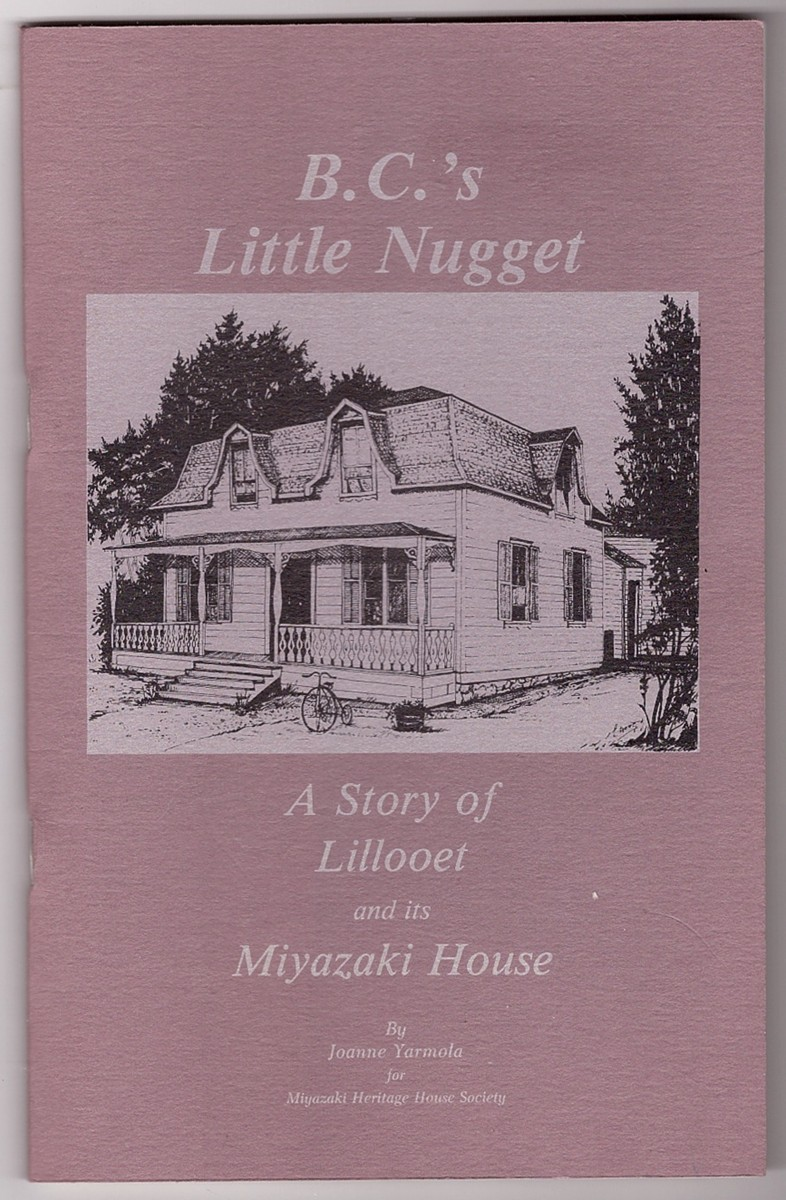 Image for B.C.'s Little Nugget A Story of Lillooet and its Miyazaki House