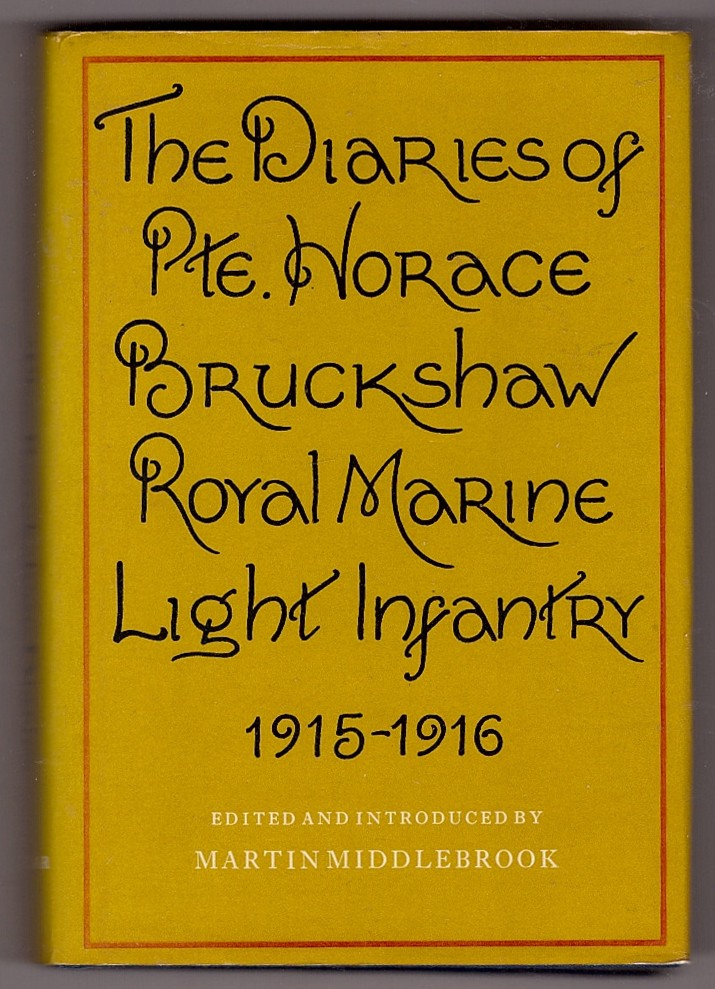 Image for The Diaries Of Private Horace Bruckshaw 1915-16;  Royal Marine Light Infantry