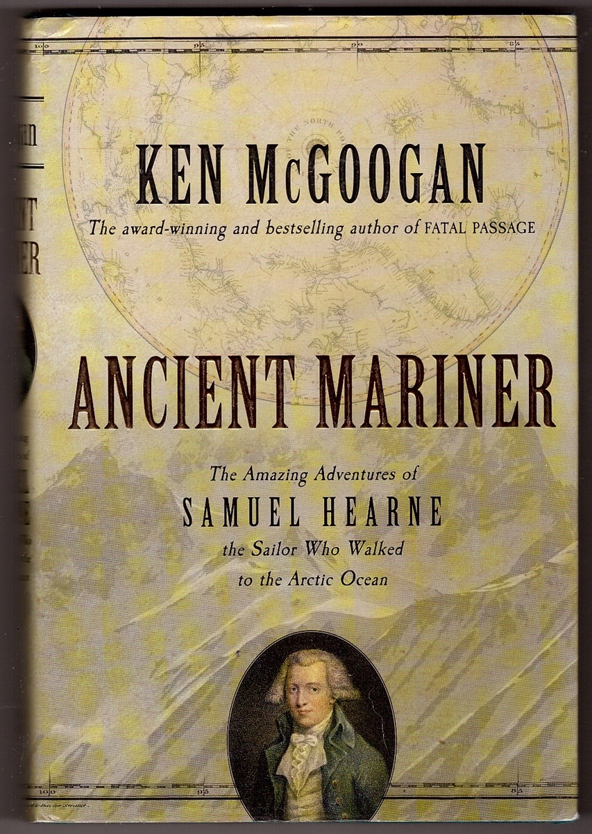 Image for Ancient Mariner The Amazing Adventures of Samuel Hearne the Sailor Who Walked to the Arctic Ocean