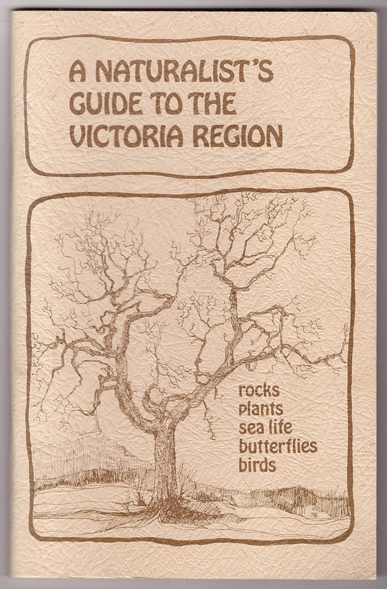 Image for Naturalist's Guide to the Victoria Region; What to look for, and where to find it in and about Victoria