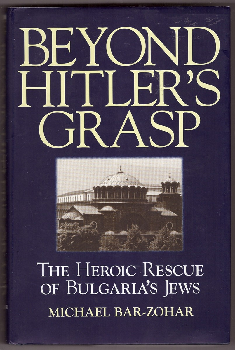 Image for Beyond Hitler's Grasp The Heroic Rescue of Bulgaria's Jews