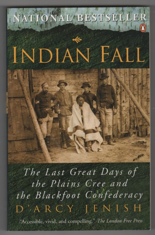 Image for Indian Fall The Last Great Days of the Plains Cree and the Blackfoot Confederacy
