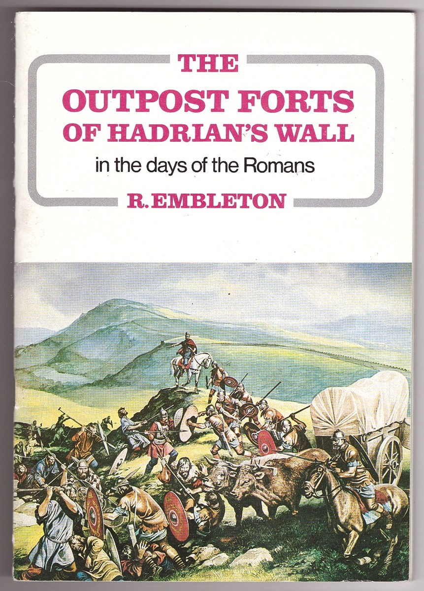 Image for The Outpost Forts of Hadrian's Wall in the days of the Romans